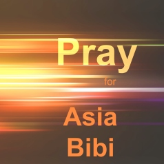 Asia Bibi Persecution Pakistan Pray