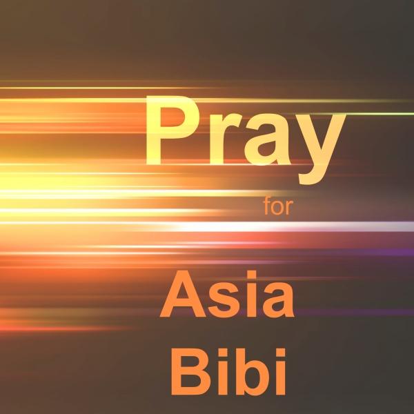 Asia Bibi Persecution Pakistan Pray